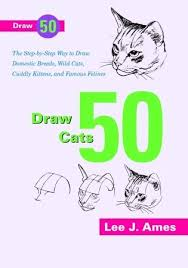 Draw 50 Cats The Step By Way To Domestic Breeds Wild