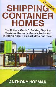 100 Shipping Container Cabin Plans Homes The Ultimate Guide To Building