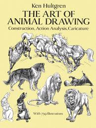 The Art Of Animal Drawing Construction Action Analysis Caricature Dover Instruction Ken Hultgren 9780486274263 Amazon Books