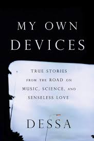 100 Dessa Dutch Amazoncom My Own Devices True Stories From The Road On Music