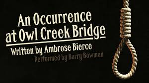 An Occurrence At Owl Creek Bridge By Ambrose Bierce Classic Horror Tale Featuring Barry Bowman