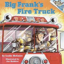Big Frank's Fire Truck (Pictureback(R)): Leslie McGuire, Joe Mathieu ...