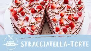 erdbeer stracciatella torte einfach und so lecker