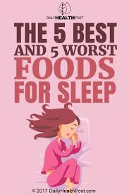 5 Htp Before Bed by The 5 Best And 5 Worst Foods For Sleep