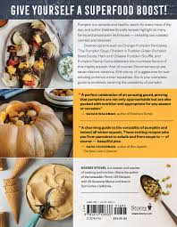 What Kinds Of Pumpkins Are Edible by The Pumpkin Cookbook 2nd Edition 139 Recipes Celebrating The