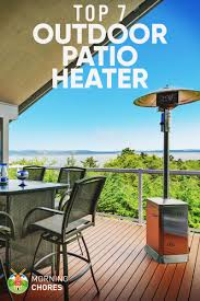 Propane Patio Heat Lamps by 7 Best Outdoor Patio Heater Reviews U0026 Buying Guide