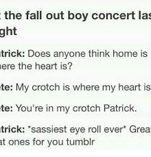 Fall Memes And Tumblr The Out Boy Concert Las Trick Does