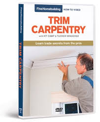 fine hombuilding how to dvd trim carpentry by tucker windover and