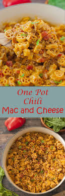 Easy One Pot Chili Mac And Cheese Combines Two Of My Favorite Foods