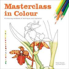 Masterclass In Colour By Meriel Thurstan Rosie Martin