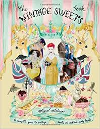 The Vintage Sweets Book A Complete Guide To And Cocktail Party Treats Angel Adoree 9781851497461 Amazon Books