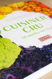 cuisiner cru 70 recettes food livre cuisiner cru alternatives mixer deshydrater crudites