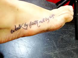 Foot Tattoo Walk By Faith Not Sight