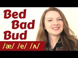 how to pronounce bad æ bed e bud ʌ