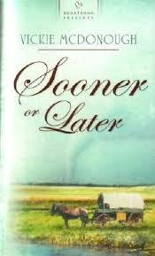 Sooner Or Later Oklahoma Brides Series Heartsong Presents By Vickie McDonough