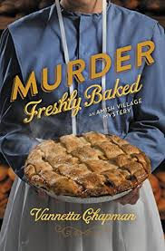 Murder Freshly Baked Amish Village Mystery Series Book 3 By Chapman Vannetta