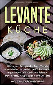 levante küche die besten rezepte des food trends