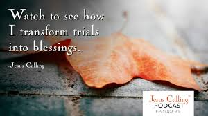 Watch To See How I Transform Trials Into Blessings