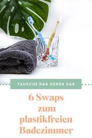 6 swaps zum plastikfreien badezimmer plastikfrei plastik