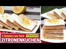 5 zutaten low carb zitronenkuchen ohne mehl und zucker low carb kuchen schnell einfach backen