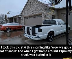 100 Wow Truck I Took This Pic At 6 This Morning Like Wow We Got A Lot Of Snow