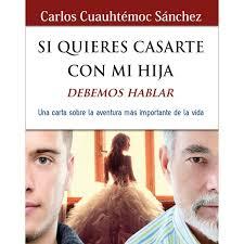 Libro Si Quieres Casarte Con Mi Hija Cuauhtémoc Sánchez