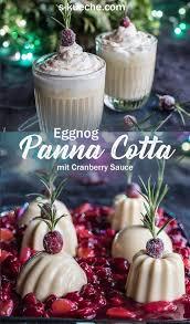 Kuchen Mit Flã Ssigem Kern Eggnog Panna Cotta Mit Cranberries Den Klassischen Drink Im