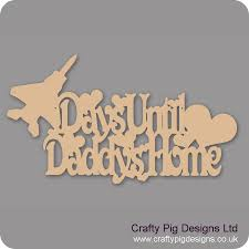 3mm MDF Days Until My Daddys Home Chalkboard Plaque With Jet