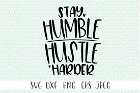 Stay Humble Hustle Harder By Cut Crazy Co