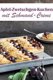 apfel zwetschgen kuchen mit schmand vanille creme mix