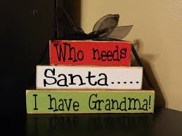 christmas wood blocks who needs santa i have grandma wood