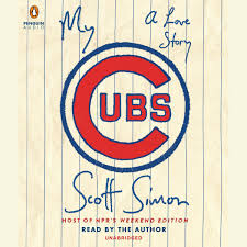 My Cubs Audiobook By Scott Simon 9780525497110 Rakuten Kobo