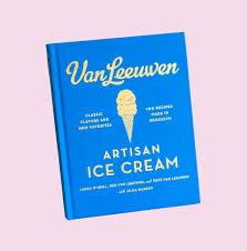 100 Van Leeuwen Ice Cream Truck Artisan Cookbook