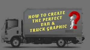 Vehicle Graphics: How To Create The Perfect Van & Truck Graphic ...