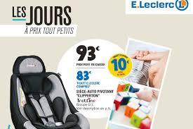 siege auto pivotant chez leclerc l édition 2017 du catalogue e leclerc nutrition
