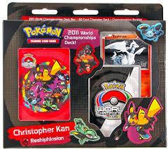 Pokemon World Championship Decks 2015 by Pokemon 2011 World Championship Deck Reshiphlosion Da Card World