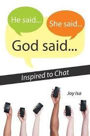 He said She said God said Inspired to Chat by Joy Isa