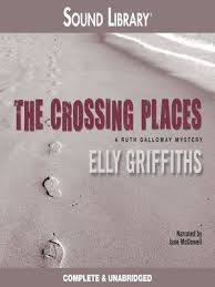 The Crossing Places Elly Griffiths