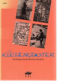 küchengeister streifzüge durch berliner küchen