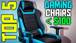 100 Gaming Chairs For S Top 5 BET Under 100 BUDGET GAMING CHAIR YouTube