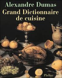 dictionnaire de cuisine grand dictionnaire de cuisine relié alexandre dumas achat