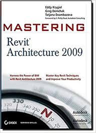 Amazon Mastering Revit Architecture 2009 9780470295281 Tatjana Dzambazova Greg Demchak Eddy Krygiel Books