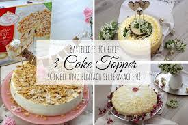 diy 3 cake topper für die hochzeitstorte ganz einfach