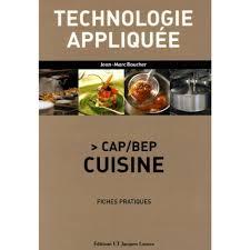 livre de cuisine cap technologie appliquée cap bep cuisine livre lycée professionnel