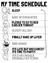 MY TIME SCHEDULE SLEEP WAKE UP EXHAUSTED E PLEDGE TO GO TO BED