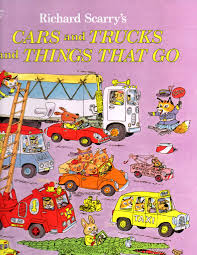 100 Go Cars And Trucks Richard Scarrys And And Things That 1st First