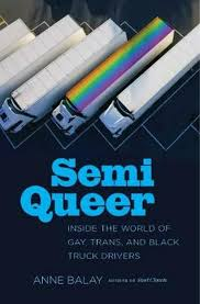 100 Gay Truck Drivers Semi Queer Inside The World Of Trans And Black