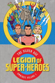 DC Comicss Legion Of Super Heroes The Silver Age Omnibus Hard Cover 1
