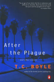 Tortilla Curtain Tc Boyle Sparknotes by After The Plague By T C Boyle Reading Guide