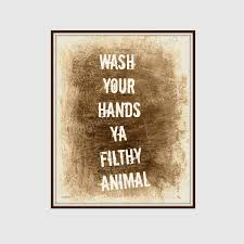 Leopard Print Bathroom Wall Decor by Funny Bathroom Print Wash Your Hands You Filthy Animal Back To